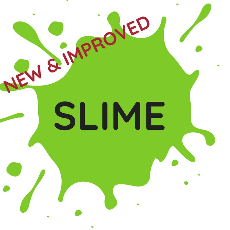 Image of New and Improved slime! Multiple dates