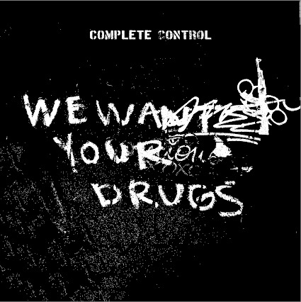 "Image of COMPLETE CONTROL - ""We Want Your Drugs"" 12"" EP"