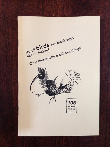 Image of Do all birds lay blank eggs like a chicken? Or is that strictly a chicken thing? zine