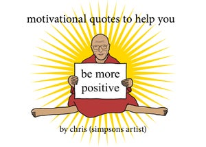 Image of Motivational Quotes to Help You Be More Positive -Paperback book- signed or signed and personalised