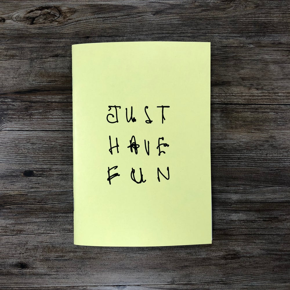 Image of JUST HAVE FUN.