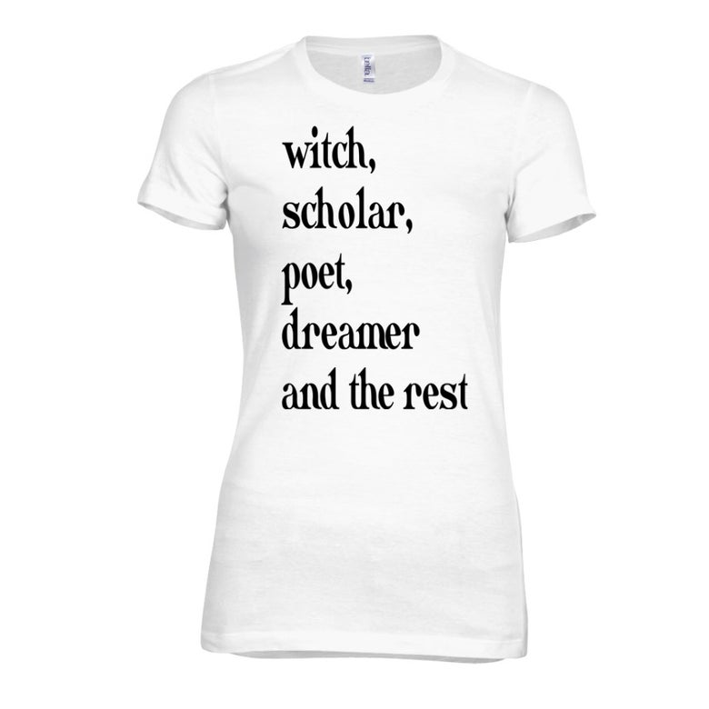 Image of Witch, Scholar, Poet, Dreamer and the Rest Shirt