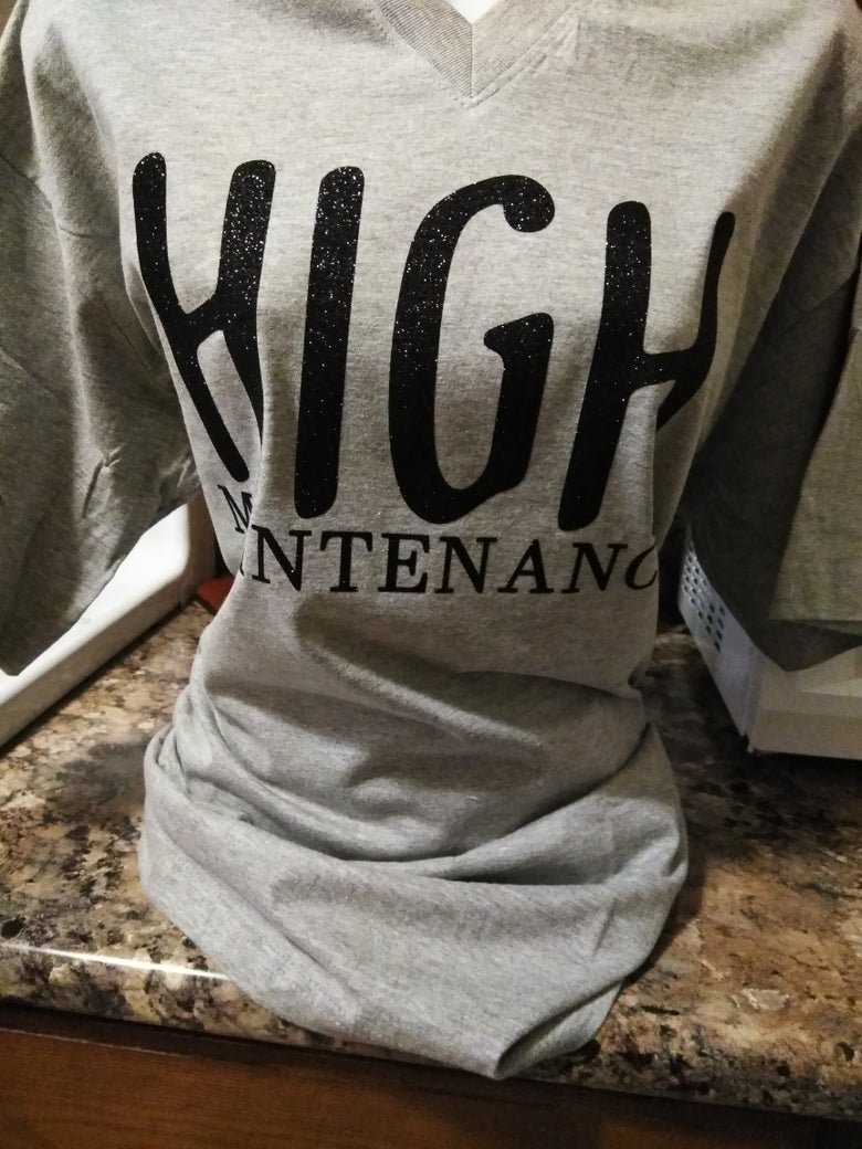 Image of HIGH MAINTENANCE TEE