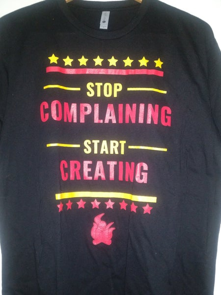 Image of Stop Complaining, Start Creating Shirt (Black)