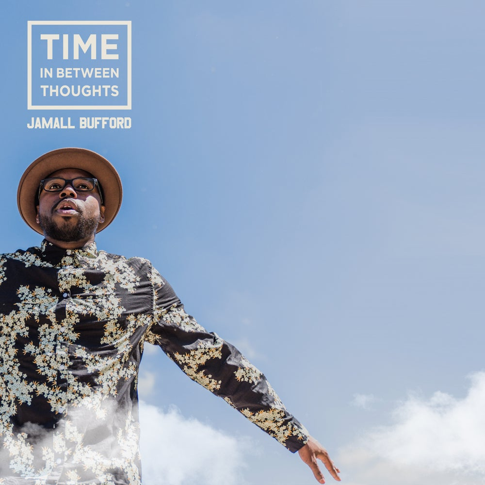 "Image of Jamall Bufford ""Time In Between Thoughts"" CD"