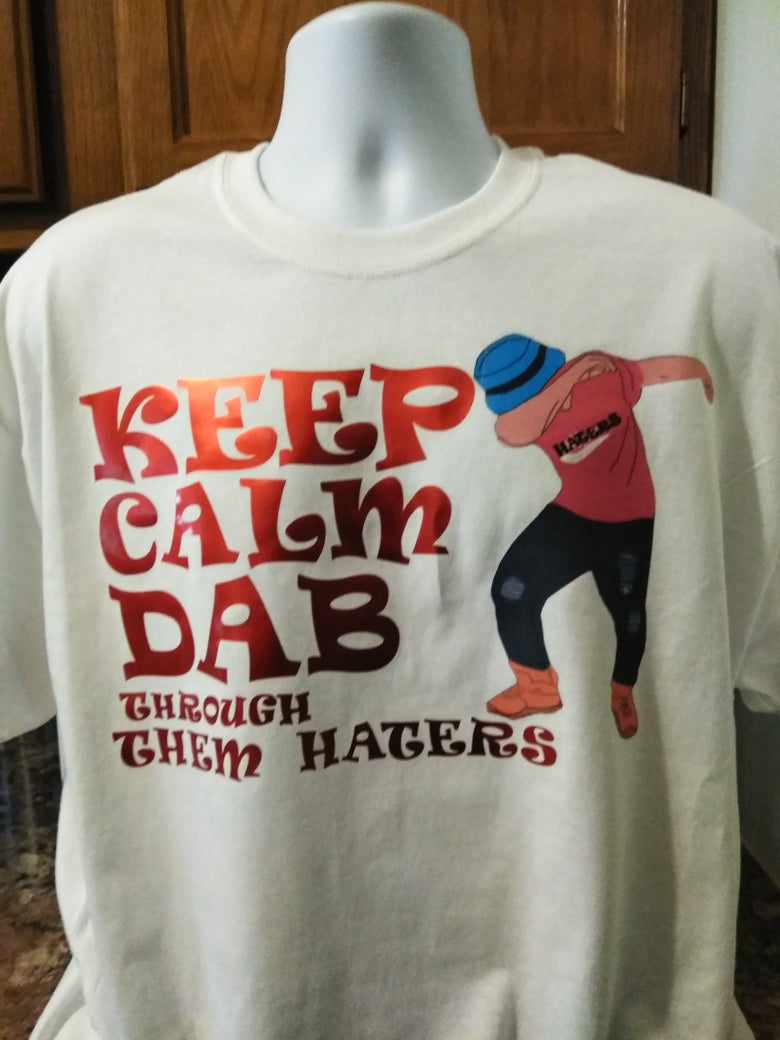Image of DAB ON THEM HATERS TEE