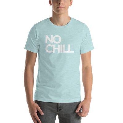 Image of NO CHILL TEE