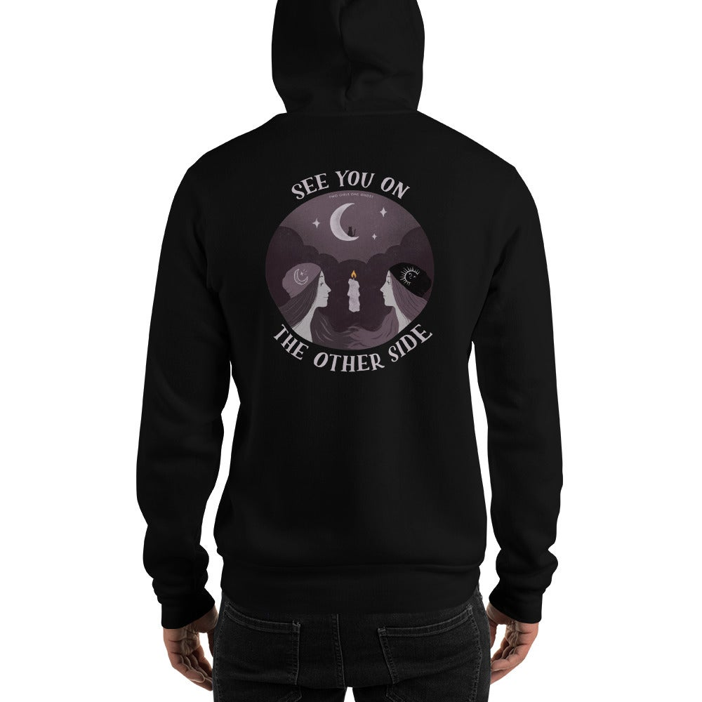 Image of SEE YOU ON THE OTHER SIDE - UNISEX HOODED SWEATSHIRT