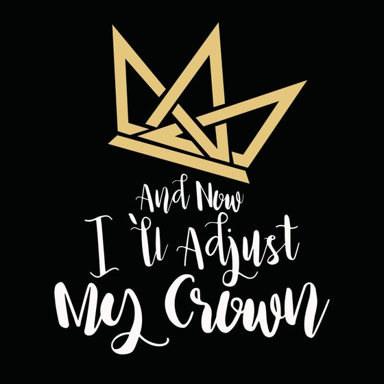 """Image of """"And Now I'll Adjust My Crown"""" Tee (Black Racer Back Tank)"""