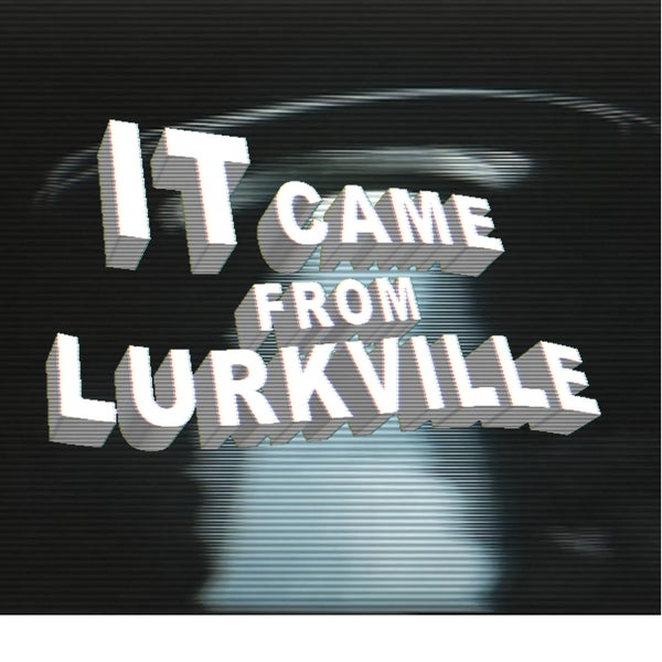 Image of Lurkville-It Came From Lurkville- Phone Version