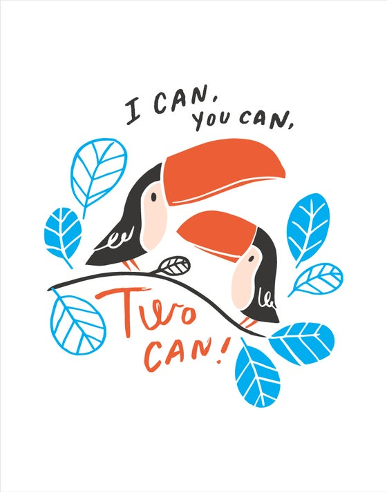 Image of I Can You Can 11x14 print