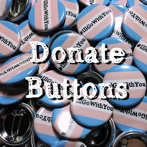 Image of Donate #IllGoWithYou Buttons!