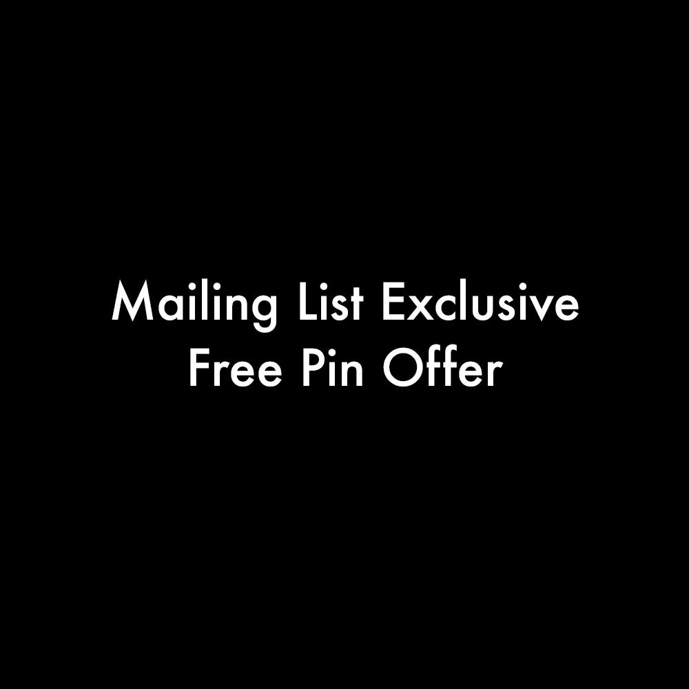 Image of Limited Edition Unreleased Pin - Mailing List Member Exclusive