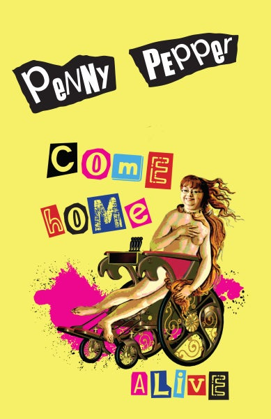 Image of Come Home Alive by Penny Pepper