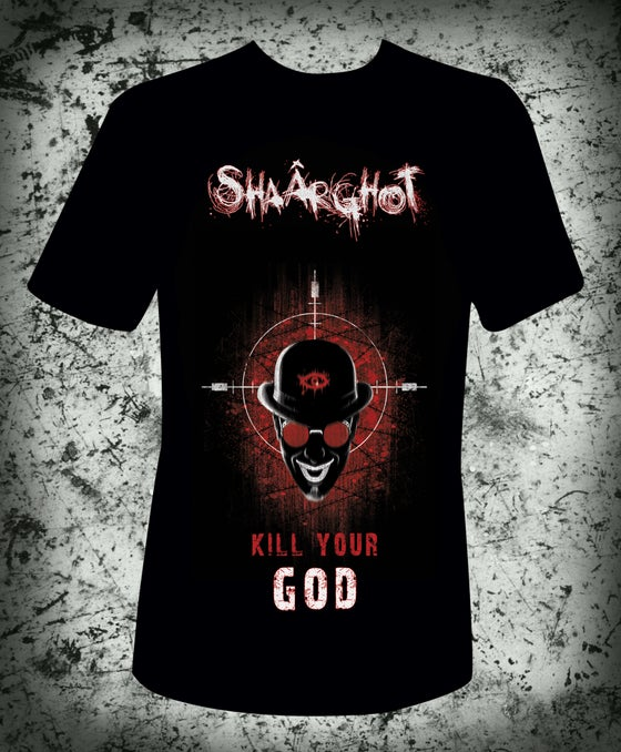 Image of T-Shirt Kill Your God