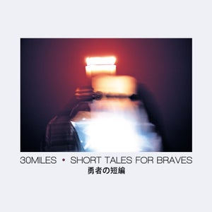 Image of 30 Miles - Short Tales For Braves