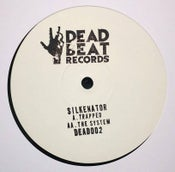 "Image of DEAD002 - Silkenator - Trapped / The System - 12"" Vinyl"