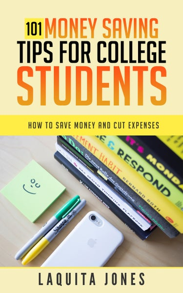 Image of GUIDE: 101 Money Saving Tips For College Students