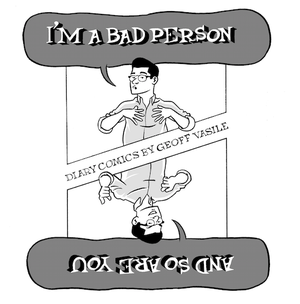 Image of I'm a Bad Person, and So Are You!