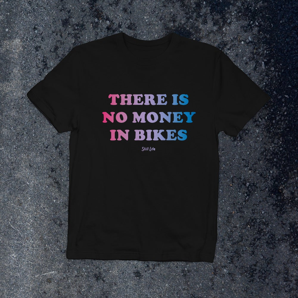 "Image of ""There is No Money in Bikes"" Shirt"