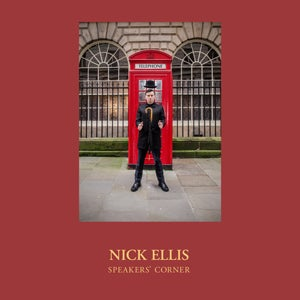 Image of NICK ELLIS - SPEAKERS' CORNER - CD PRE-ORDER