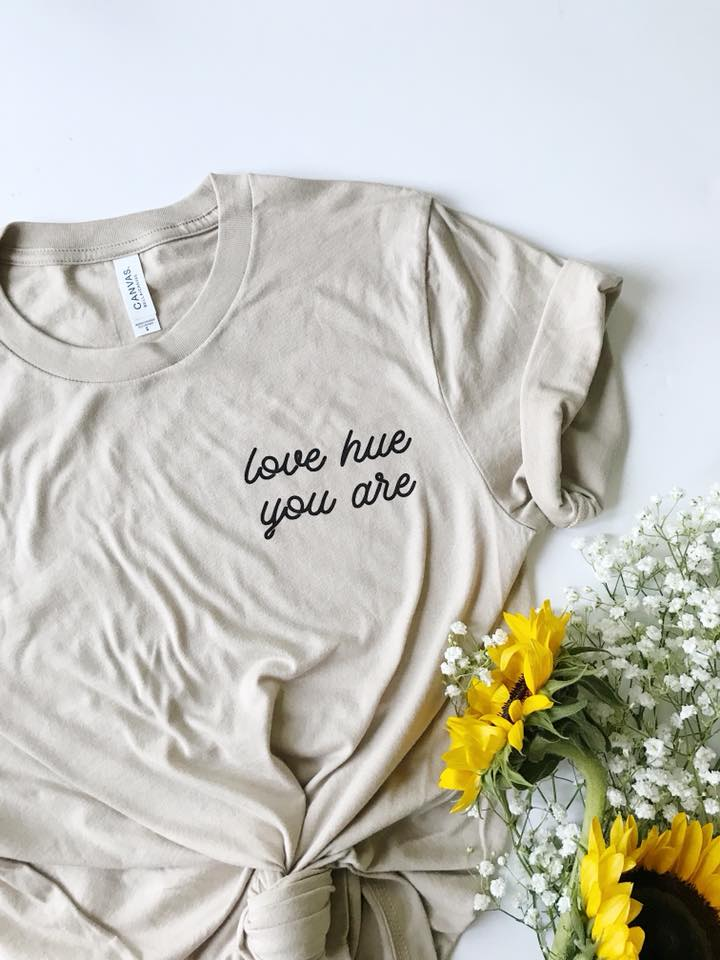 Image of Love Hue You Are Shirt - Beige