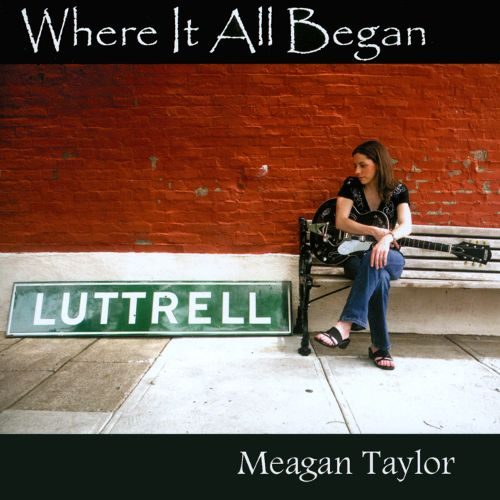 Image of Where It All Began CD by Meagan Taylor