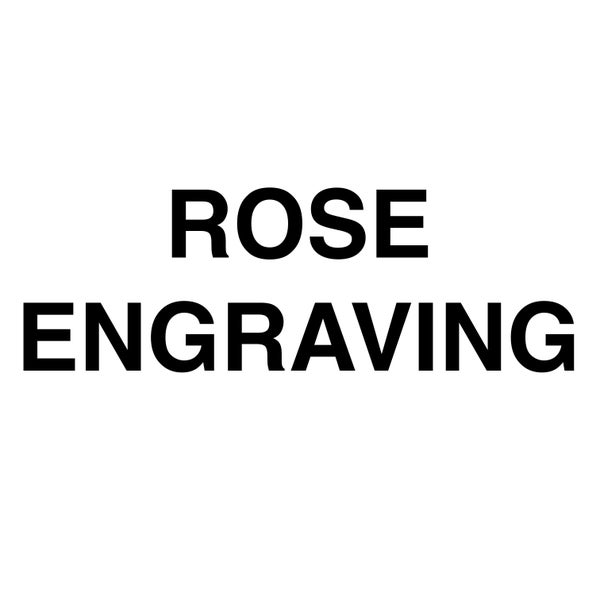 Image of ROSE ENGRAVING