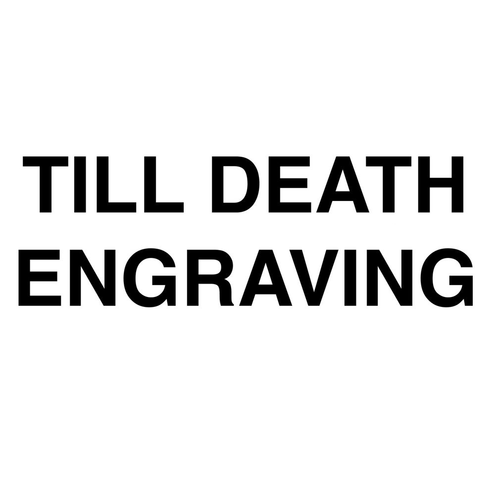 Image of TILL DEATH ENGRAVING