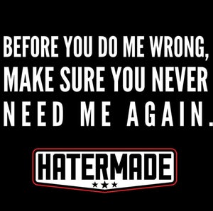 "Image of Never Need Me Again"" by Hatermade Clothing Co. (Black)"
