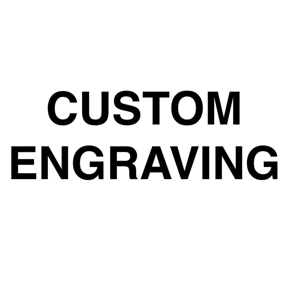 Image of CUSTOM ENGRAVING