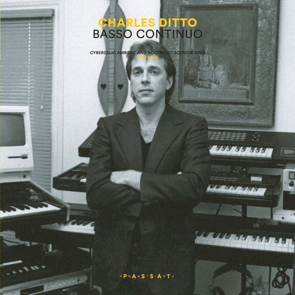 Image of Charles Ditto: Basso Continuo. Cyberdelic ambient and nootropic soundscapes (1987-1994)