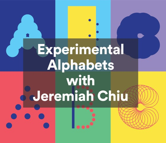 Image of Experimental Alphabets w/ Jeremiah Chiu - Oct. 27