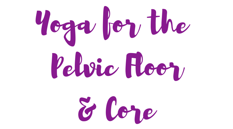 Image of Yoga for the Pelvic Floor & Core