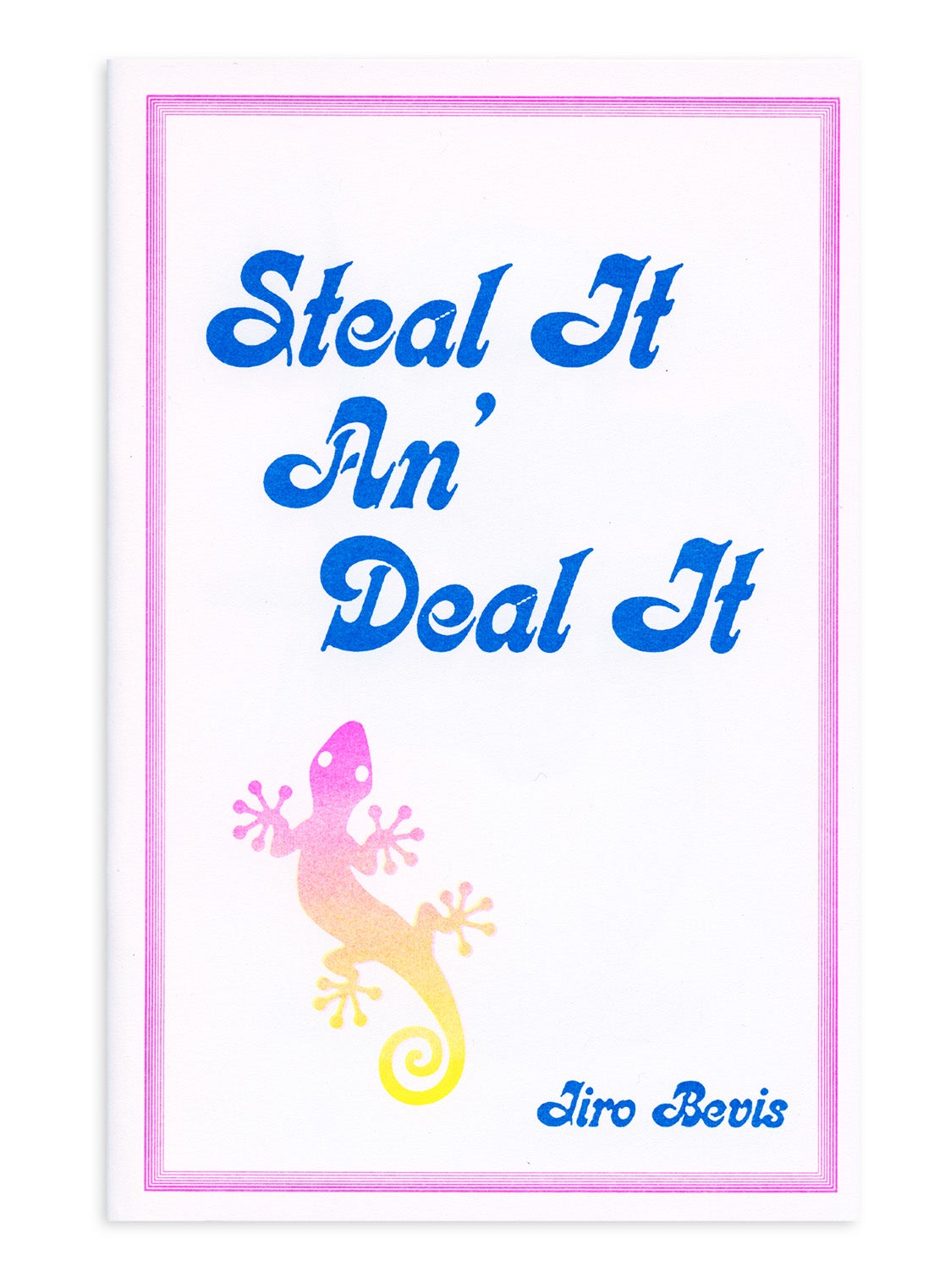 Image of Steal It An' Deal It by Jiro Bevis