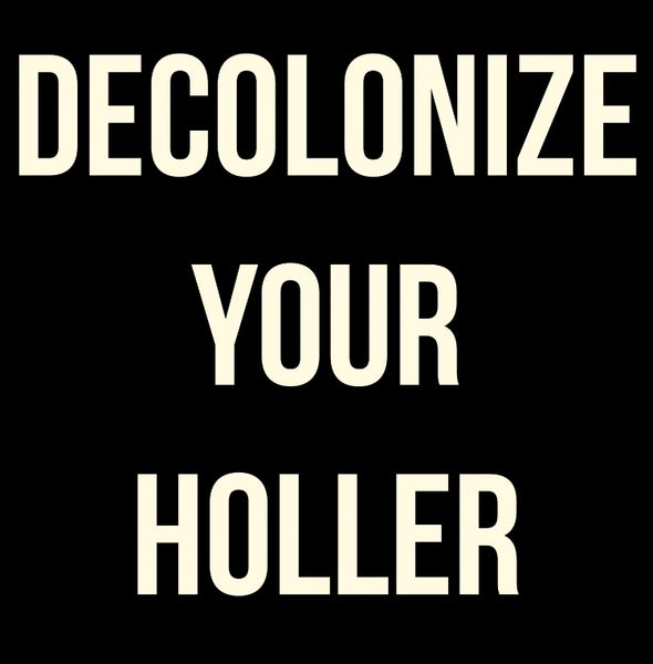 Image of Decolonize Your Holler