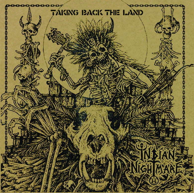 Image of Indian Nightmare - Taking Back The Land LP