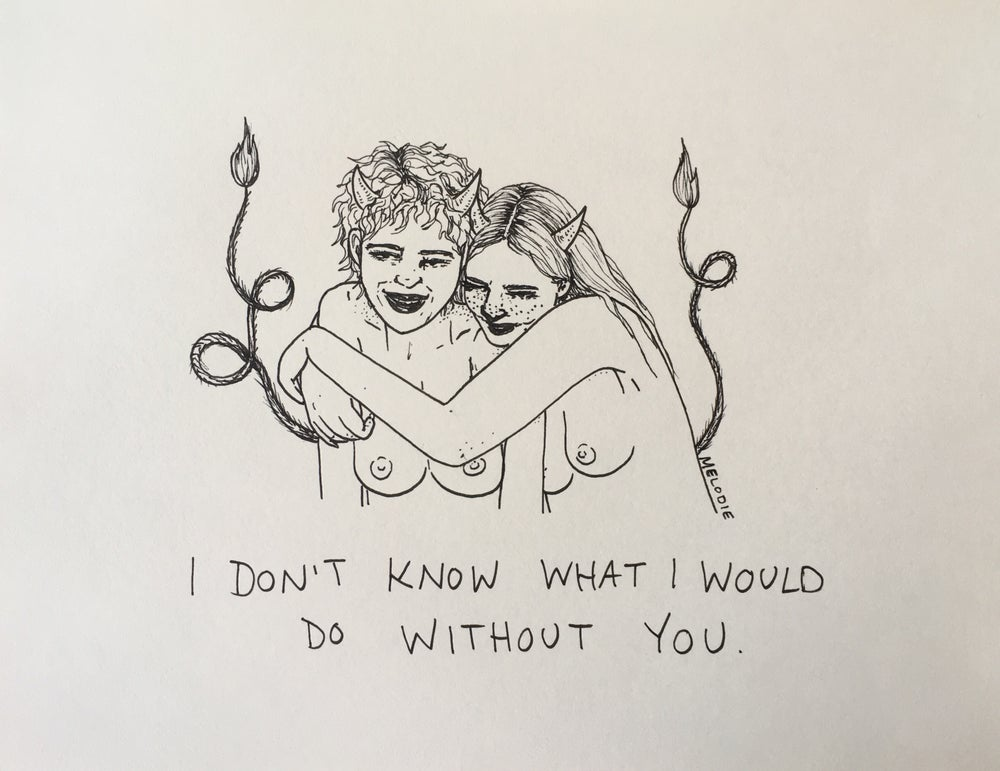 Image of original - i don't know what i would do without you