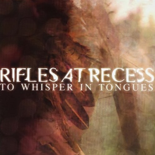 Image of RIFLES AT RECESS - To Whisper In Tongues