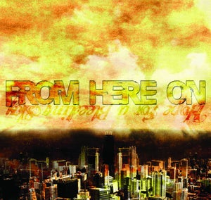 Image of FROM HERE ON - Hope From A Bleeding Sky
