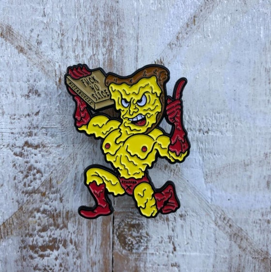 Image of Fuck Yo Slice Man Pin