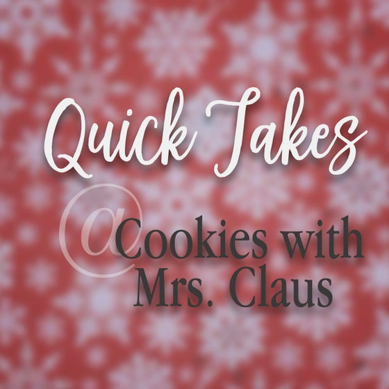 Image of Quick Takes - Baking with Mrs. Claus