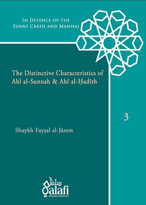 Image of The Distinctive Characteristics of Ahl al-Sunnah & Ahl al-Hadith - Shaykh Faysal al-Jasem