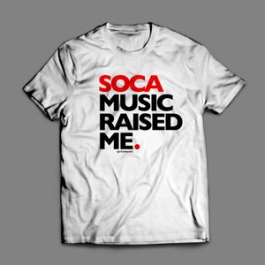 Image of Soca Music Raised Me - T-Shirt