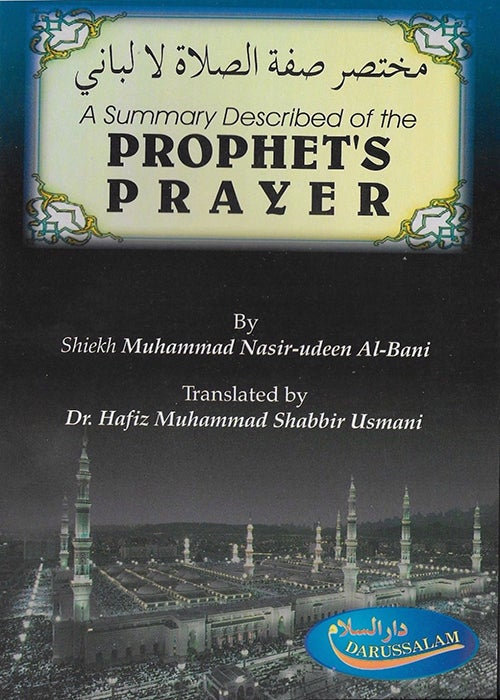 Image of A Summary Described of the Prophets Prayer - Shaykh Muhammad Nasir al-Din al-Albani (d.1420H)