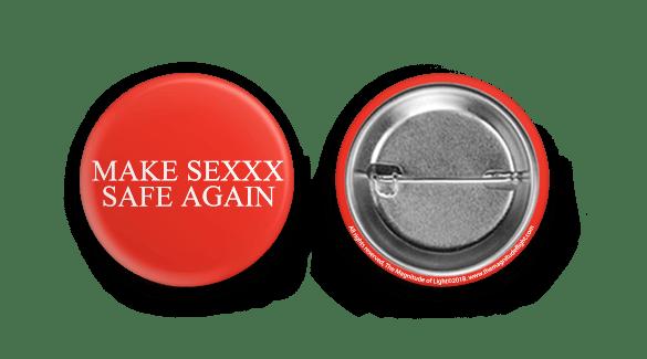 Image of MAKE SEXXX SAFE AGAIN BUTTON