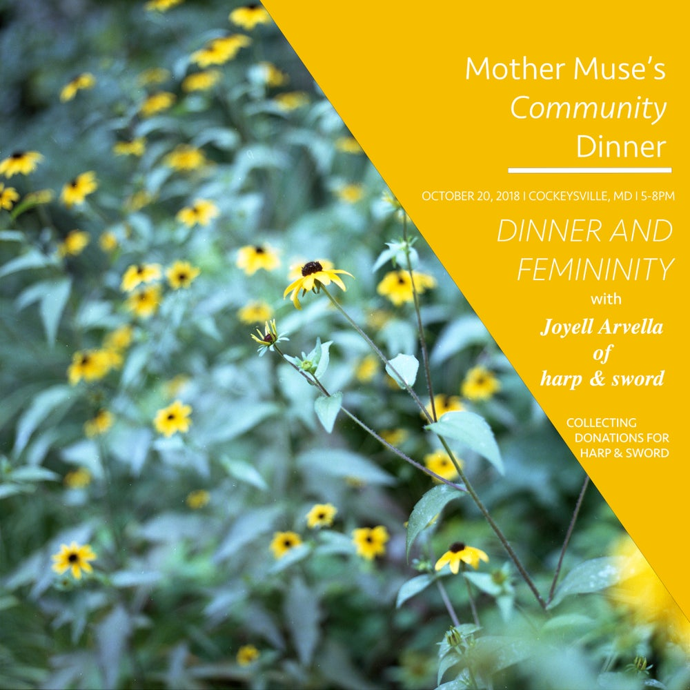 Image of Mother Muse's Community Dinner: Femininity