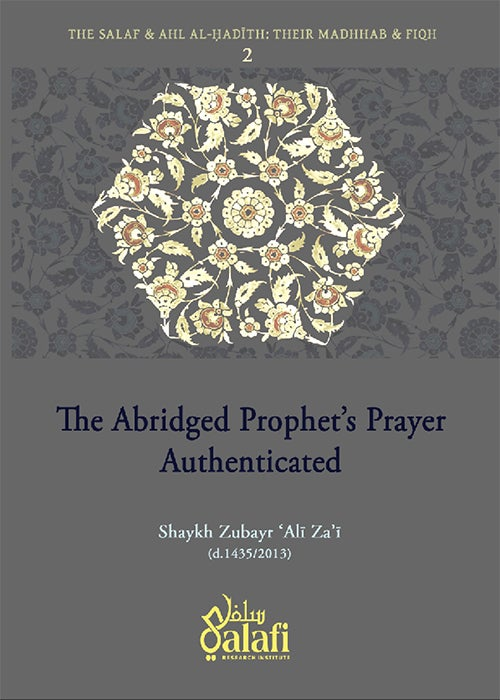 Image of The Abridged Prophet's Prayer Authenticated - Shaykh Zubayr Ali Za'i (d.1435)