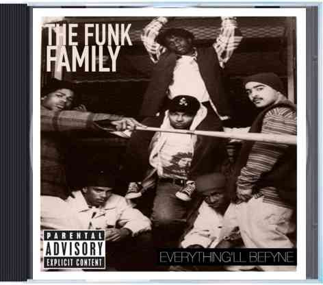 Image of THE FUNK FAMILY - EVERYTHING'LL BEFYNE