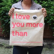 Image of i love you more than totes ~ pink